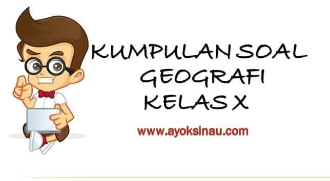 Contoh Soal Pilihan Ganda Geografi Kelas X Semester 2 ...